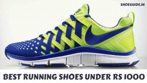 BEST RUNNING SHOES UNDER RS 1000