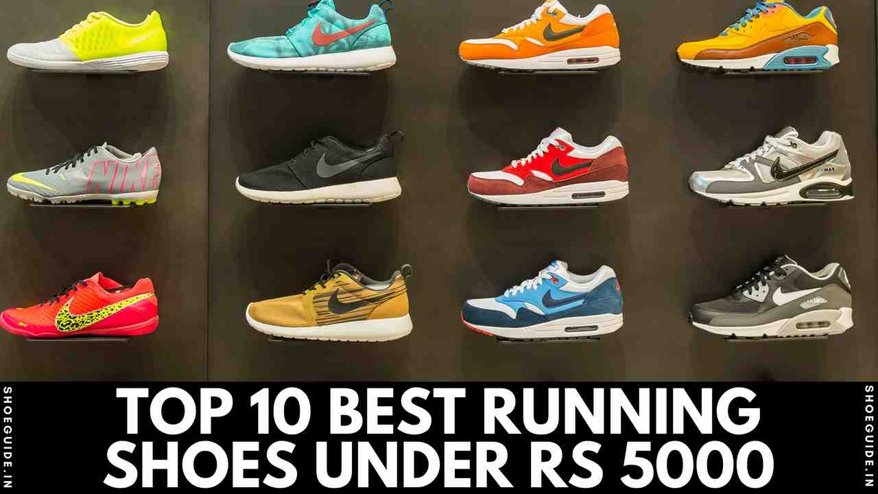Top 10 Best Running Shoes Under Rs 5000 In India 2019