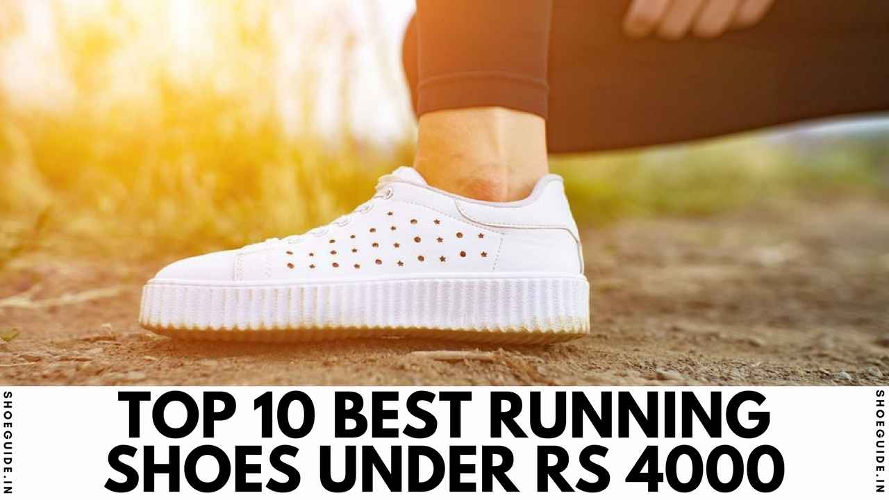 Top 10 Best Running Shoes Under Rs 4000