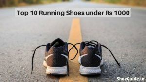 Top 10 Best Running Shoes Under Rs 1000 in India 2018