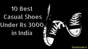 10 Best Casual Shoes Under Rs 3000 in India 2017