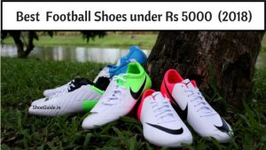 Top 10 Best Football Shoes Under Rs 5000 in India 2018