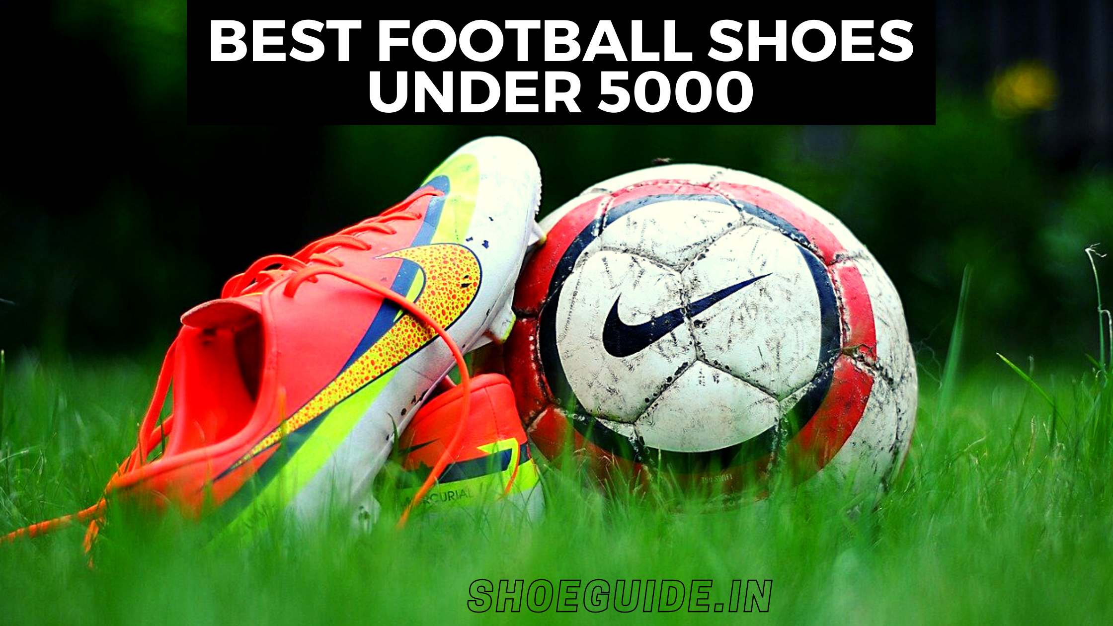 Best football shoes under 5k